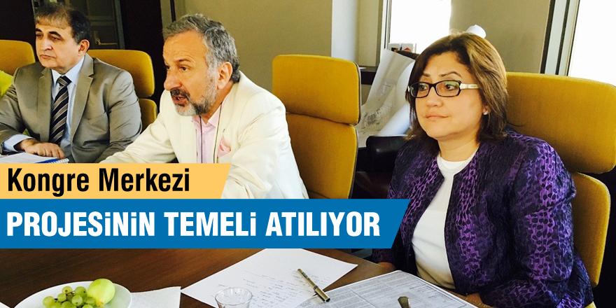 Gaziantep Kongre Merkezi Projesinin temeli atılıyor