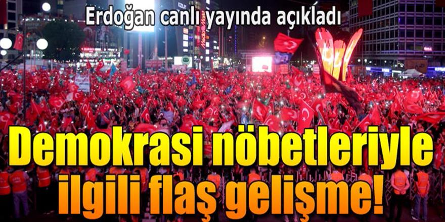 Cumhurbaşkanı Erdoğan'dan 'Demokrasi nöbeti' açıklaması