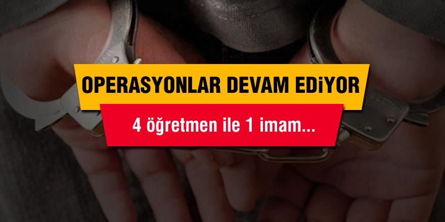 İslahiye'de 4 öğretmen ile 1 imam tutuklandı