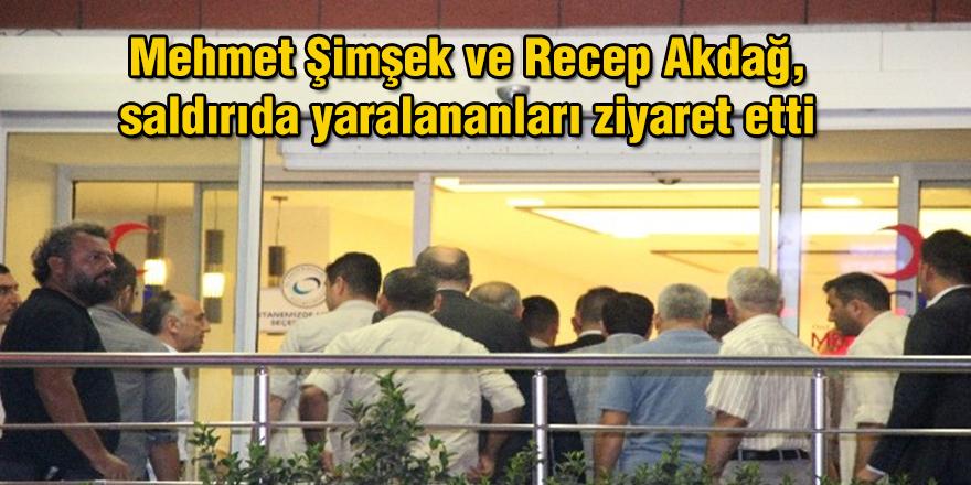Mehmet Şimşek ve Recep Akdağ, saldırıda yaralananları ziyaret etti