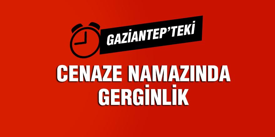 Gaziantep'teki cenaze namazında gerginlik