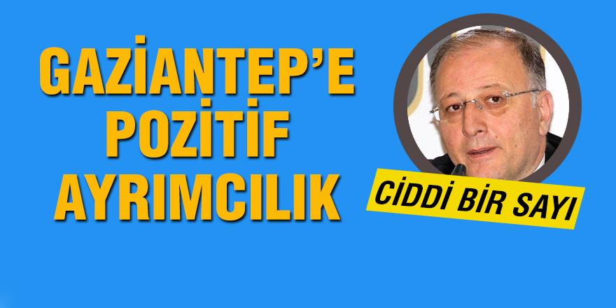 Gaziantep'e pozitif ayrımcılık
