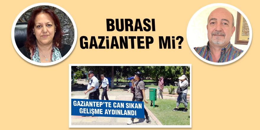 Burası Gaziantep mi?
