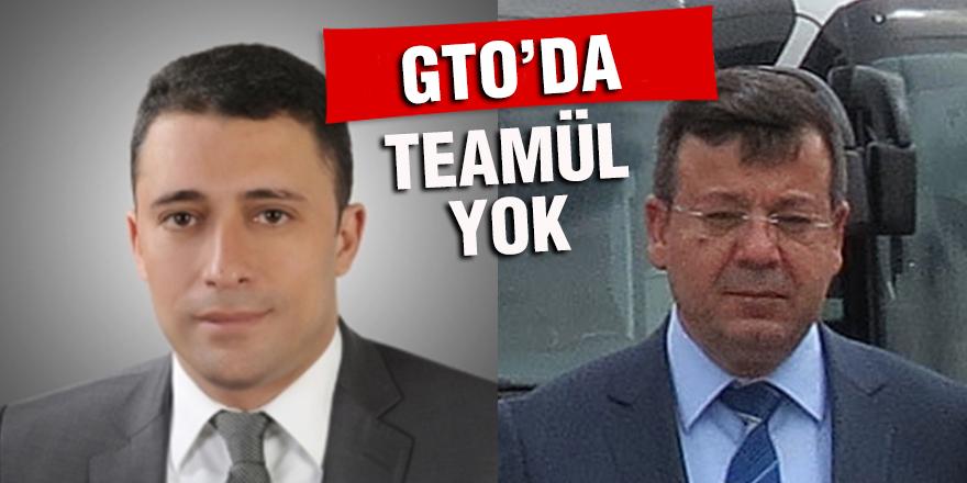 GTO'DA TEAMÜL YOK