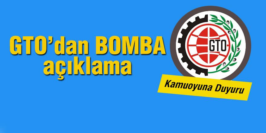 GTO'dan BOMBA açıklama