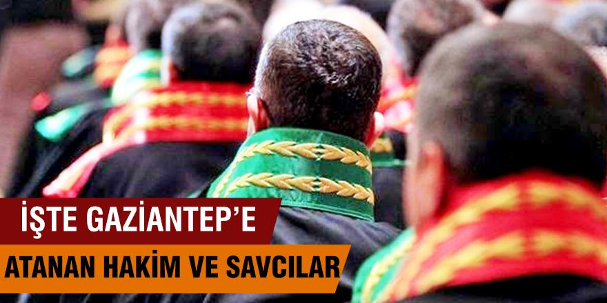 Gaziantep atanan Hakim ve Savcıların listesi
