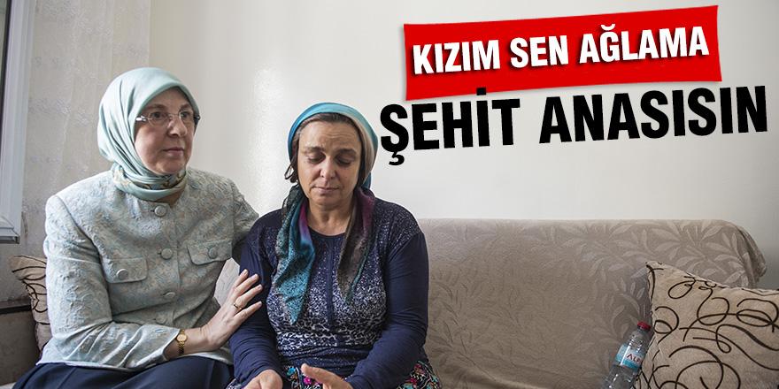 """""""KIZIM SEN AĞLAMA ŞEHİT ANASISIN"""""""