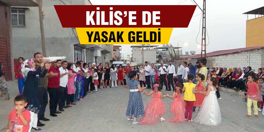 KİLİS'E DE YASAK GELDİ