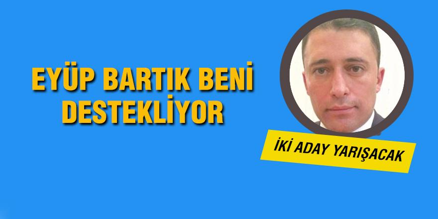 EYÜP BARTIK BENİ DESTEKLİYOR