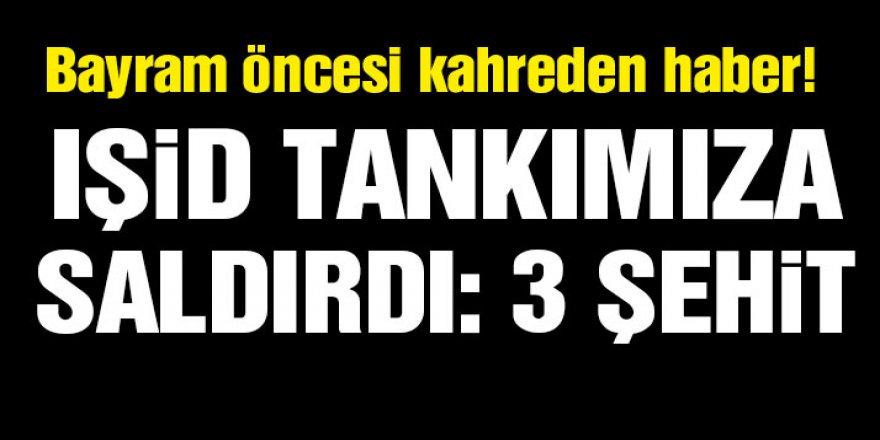 IŞİD Türk tankına saldırdı