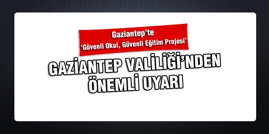 Gaziantep'te 'Güvenli Okul, Güvenli Eğitim Projesi'
