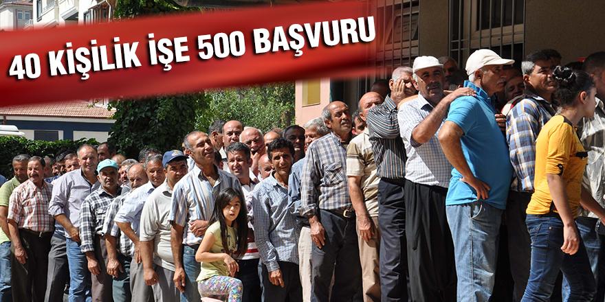 40 KİŞİLİK İŞE 500 BAŞVURU