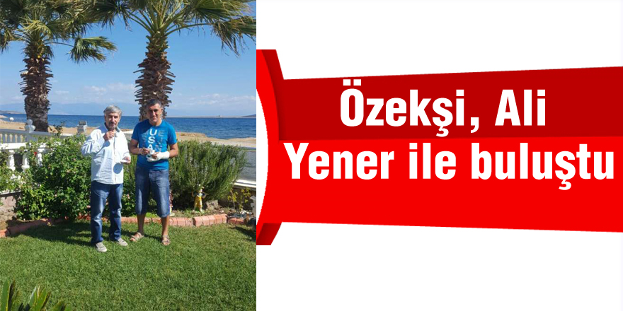 Özekşi Ali Yener ile buluştu