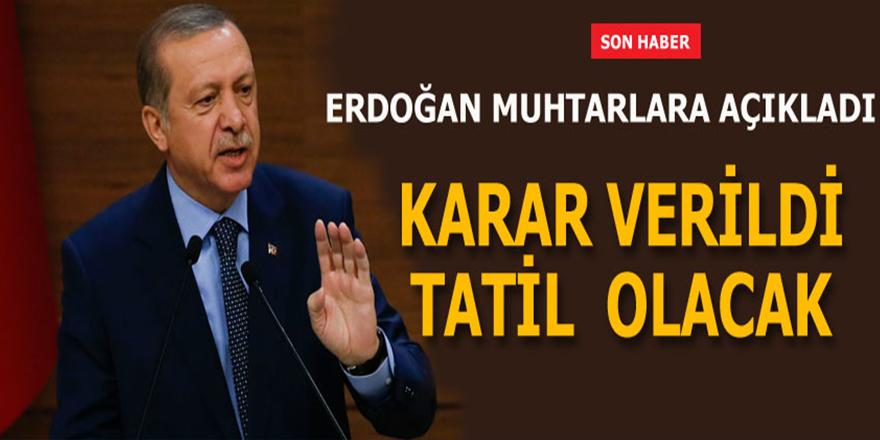 Erdoğan: 15 Temmuz tatil ilan edilecek