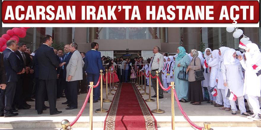 Acarsan Irak'ta hastane açtı