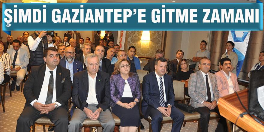 Şimdi Gaziantep'e gitme zamanı