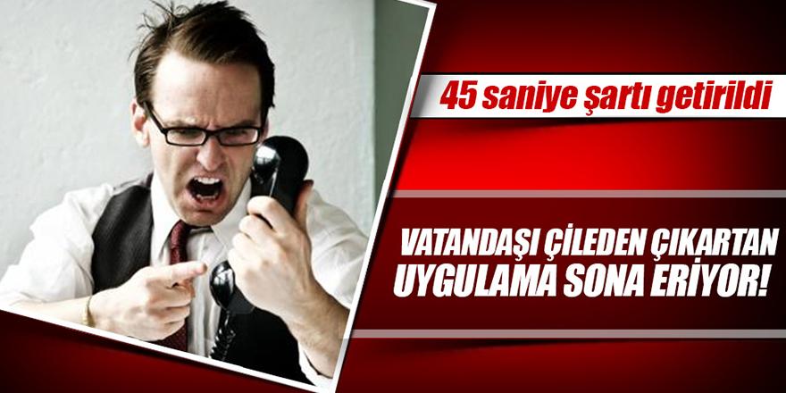 EPDK'dan çağrı merkezlerine 45 saniye zorunluluğu