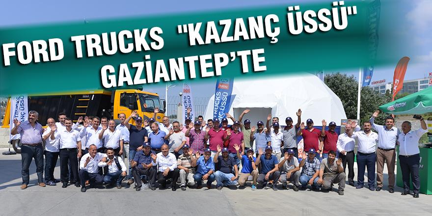 "FORD TRUCKS  ""KAZANÇÜSSÜ"" GAZİANTEP'TE"