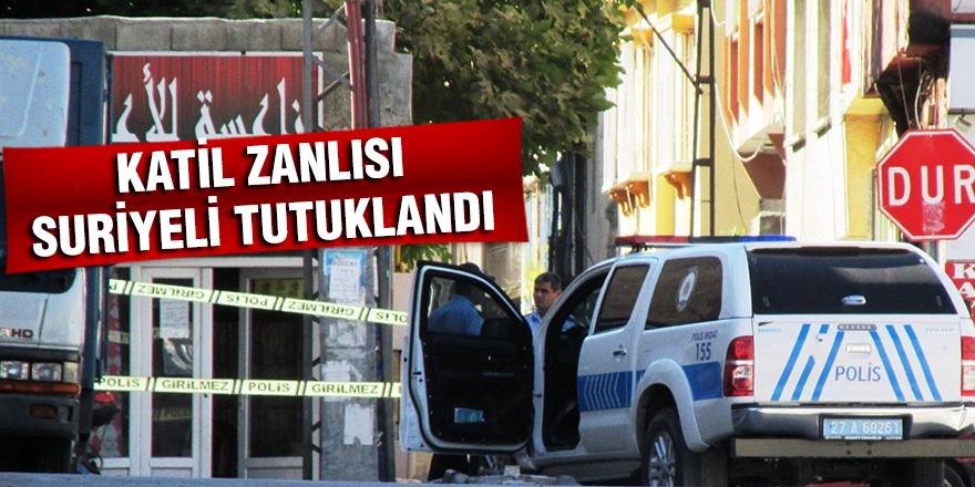 KATİL ZANLISI SURİYELİ TUTUKLANDI