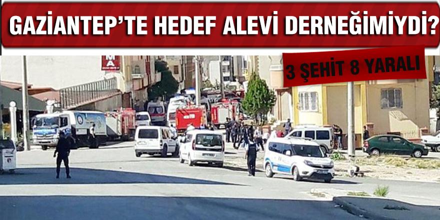 GAZİANTEP'TE HEDEF ALEVİ DERNEĞİMİYDİ?
