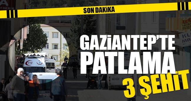 Gaziantep'teki patlamada 3 şehidimiz var