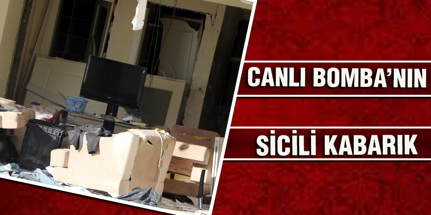CANLI BOMBA'NIN SİCİLİ KABARIK