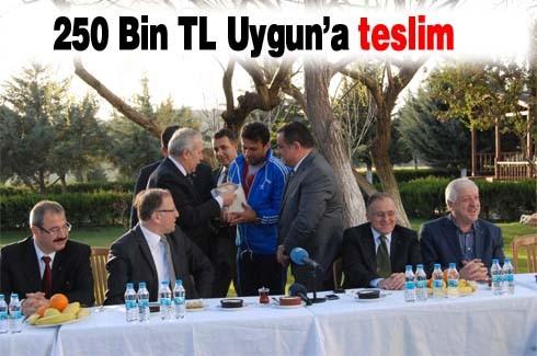 250 Bin TL Uygun'a teslim