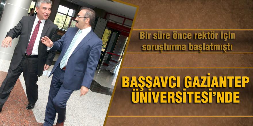 Başsavcı Gaziantep Üniversitesi'nde