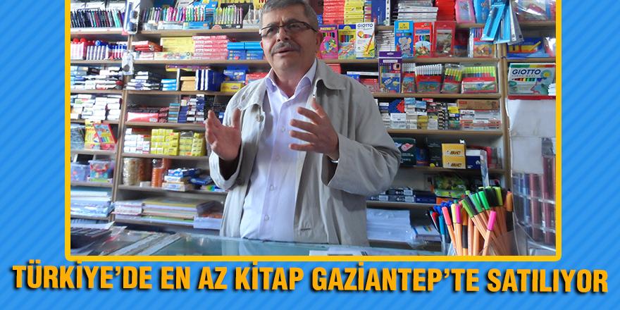 TÜRKİYE'DE EN AZ KİTAP GAZİANTEP'TE SATILIYOR
