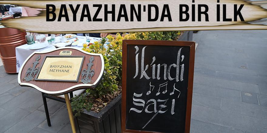 BAYAZHAN'DA BİR İLK