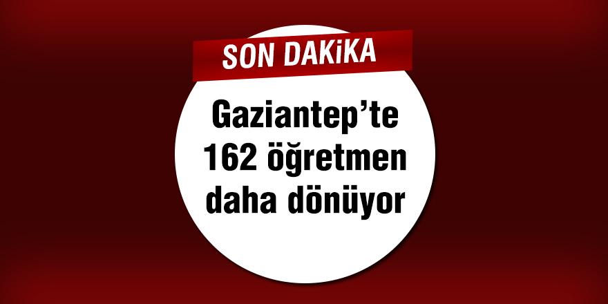 Gaziantep'te 162 öğretmen daha dönüyor
