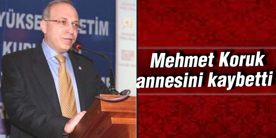 Mehmet Koruk annesini kaybetti