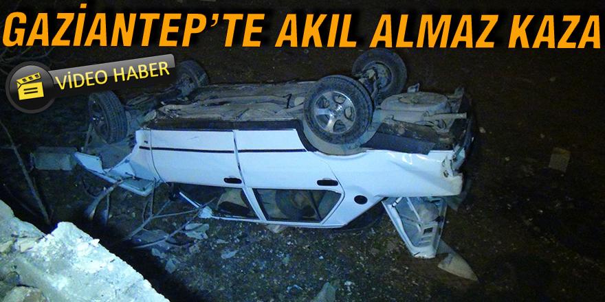 Gaziantep'te akıl almaz kaza