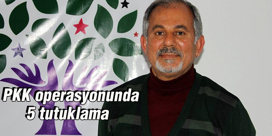 PKK operasyonunda 5 tutuklama