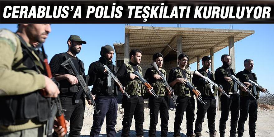 CERABLUS'A POLİS TEŞKİLATI KURULUYOR