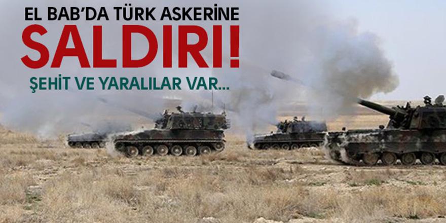 El Bab'da Türk askerlerine saldırı!