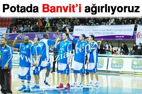 Potada Banvit'i ağırlıyoruz