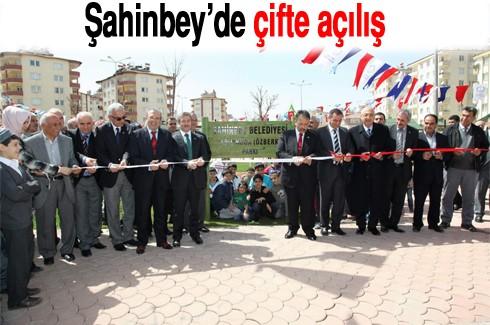 Şahinbey'de çifte açılış