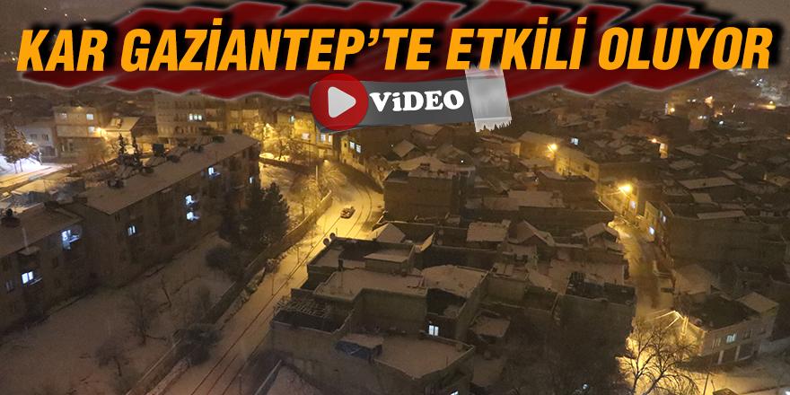 KAR GAZİANTEP'TE ETKİLİ OLUYOR