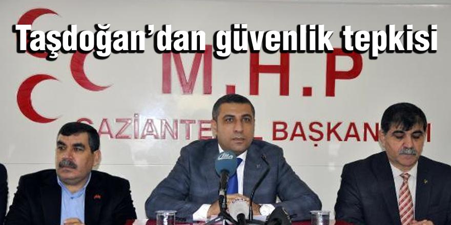Taşdoğan'dan güvenlik tepkisi