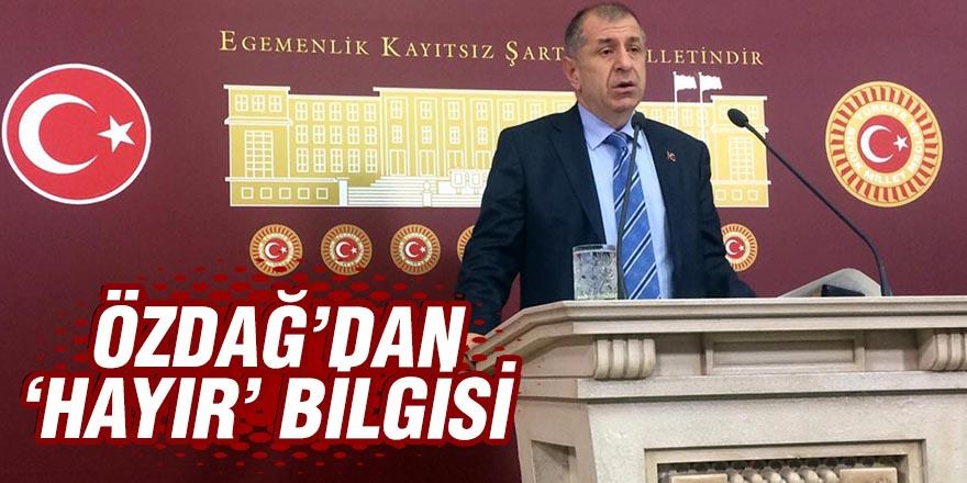 ÖZDAĞ'DAN 'HAYIR' BİLGİSİ