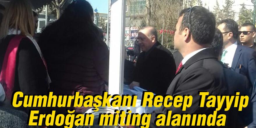 Cumhurbaşkanı Recep Tayyip Erdoğan miting alanında
