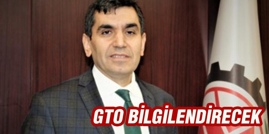 GTO BİLGİLENDİRECEK