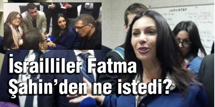 İsrailliler Fatma Şahin'den ne istedi?