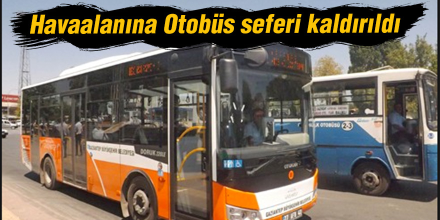 Havaalanına Otobüs seferi kaldırıldı