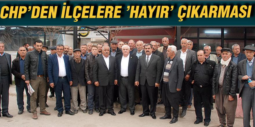 CHP'DEN İLÇELERE 'HAYIR' ÇIKARMASI
