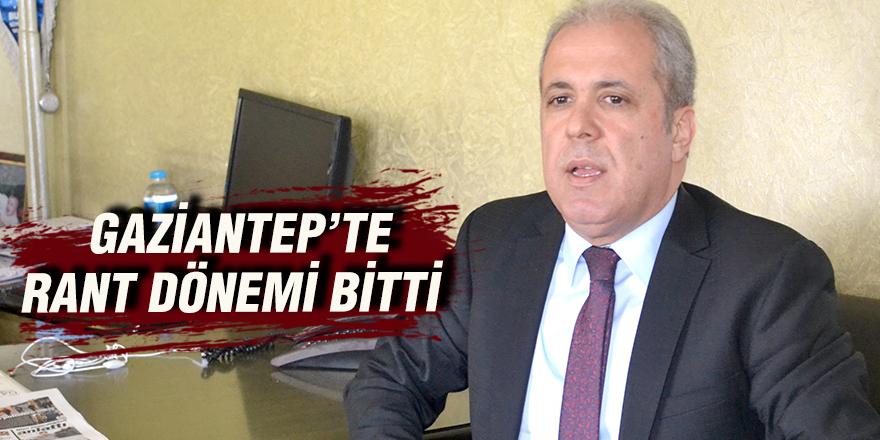 GAZİANTEP'TE RANT DÖNEMİ BİTTİ