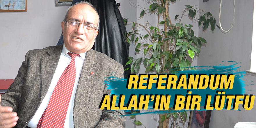 REFERANDUM ALLAH'IN BİR LÜTFU