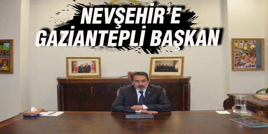 NEVŞEHİR'E GAZİANTEPLİ BAŞKAN