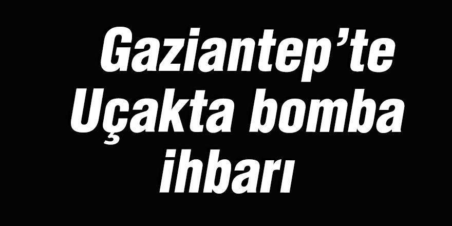 Gaziantep'te Uçakta bomba ihbarı